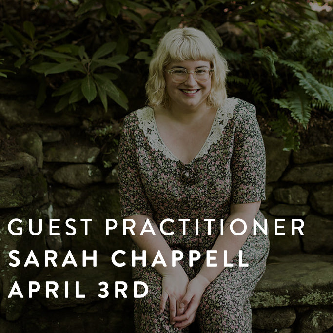 Guest Practitioner: Sarah Chappell -- April 3rd