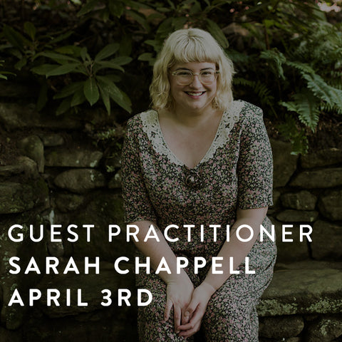 Guest Practitioner, Sarah Chappell --  April 3rd