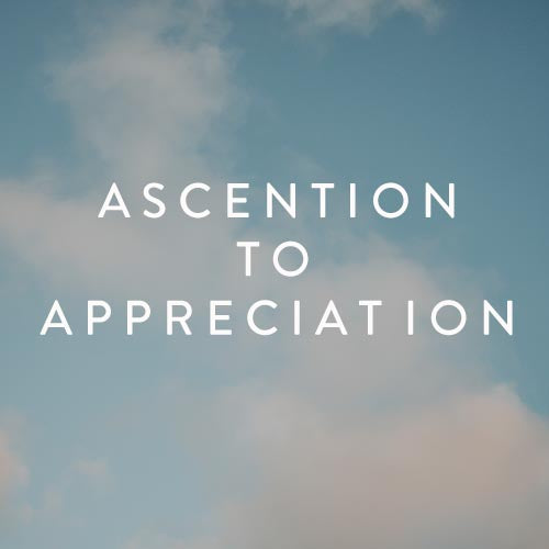 Sunday, September 30th -- Ascension to Appreciation