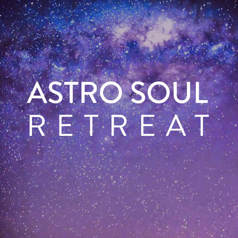 Thursday, July 26th-29th -- Astro Soul Retreat
