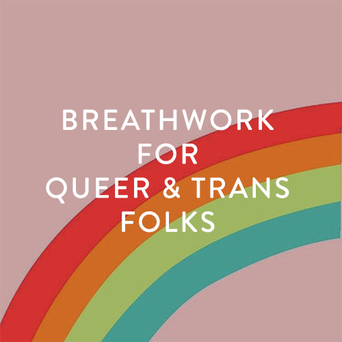 Friday, April 12th -- Breathwork for Queer & Trans Folks
