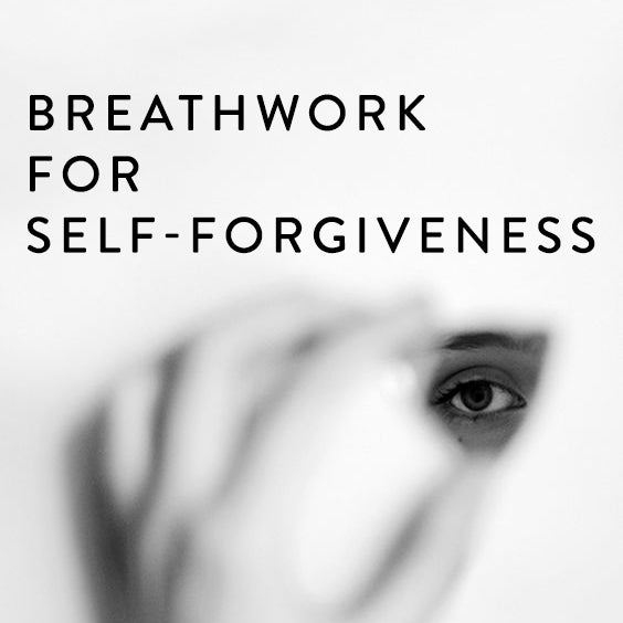 Tuesday, October 30th -- Breathwork for Self Forgiveness