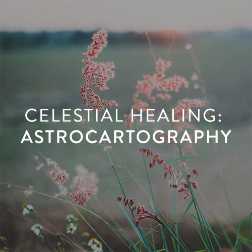 Wednesday, April 10th-- Celestial Healing: Astrocartography