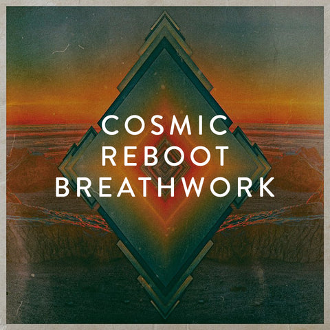 Friday, June 14th  -- Cosmic Reboot Breathwork