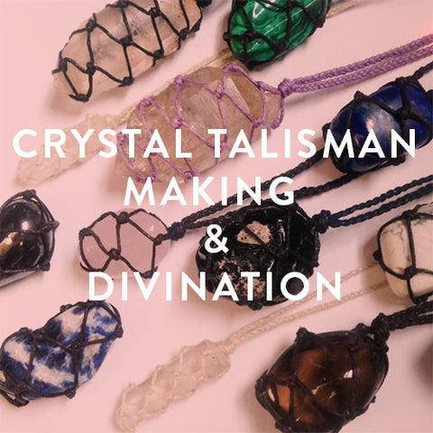 Wednesday, April 12th -- Crystal Talisman Making & Divination