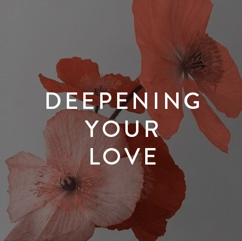 Saturday, December 29th -- Deepening Your Love