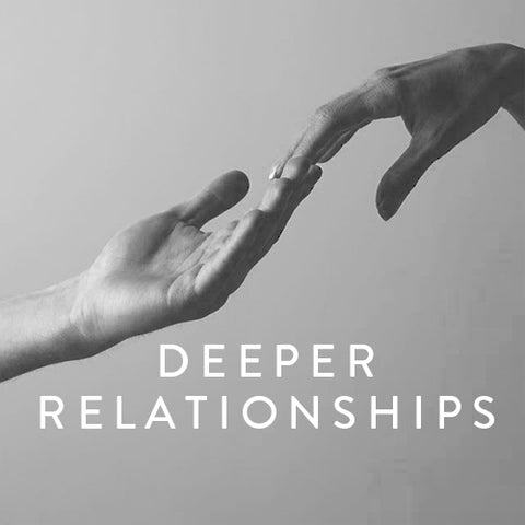 Wednesdays, May 15th -June 5th -- Deeper Relationships