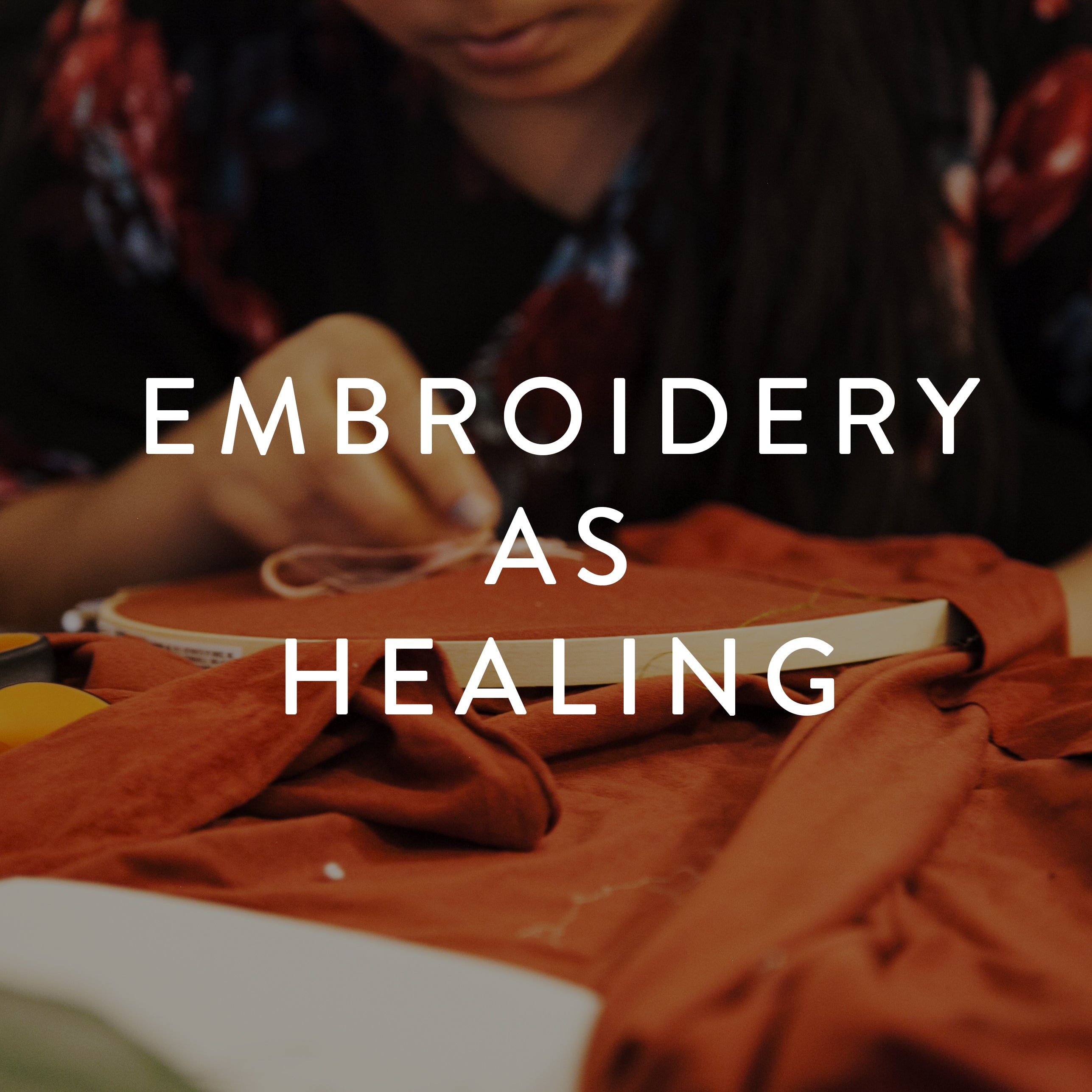 Monday, July 15th -- Embroidery as Healing