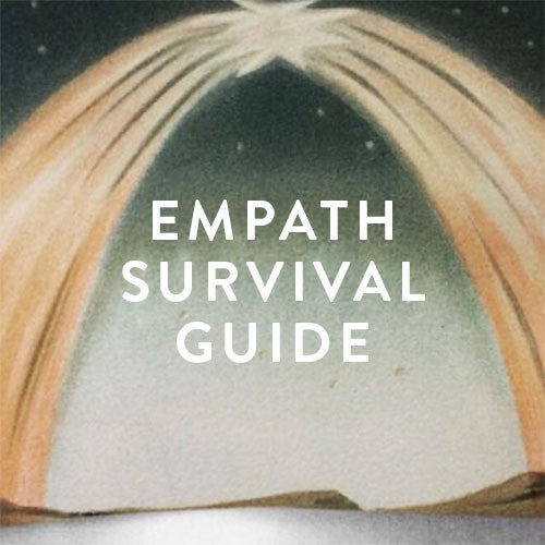 Wednesday, August 23rd -- Empath Survival Guide