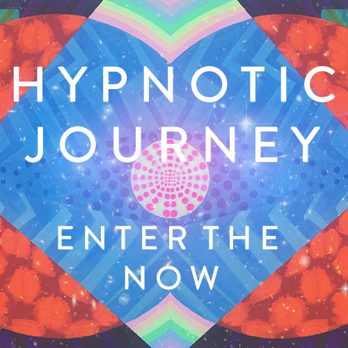 Wednesday, October 10th -- HYPNOTIC JOURNEY: ENTER THE NOW
