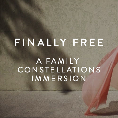 Saturday, November 10th -- Finally Free: A Family Constellations Immersion