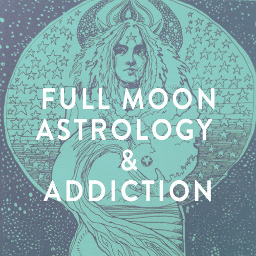 Tuesday, September 9th -- Addiction & Astrology