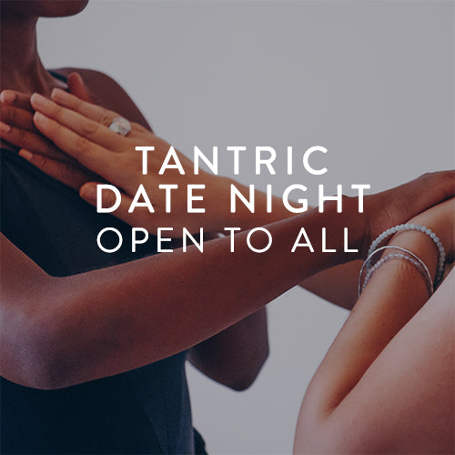 Saturday, June 1st -- Tantric Date Night : Open to All