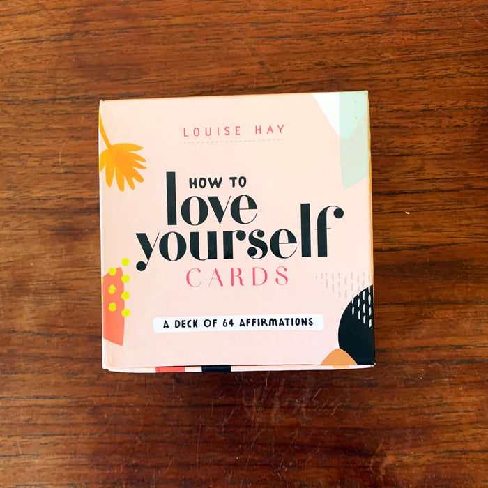 How to Love Yourself Cards: A Deck of Affirmations