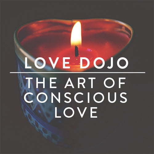 Thursday, October 12th -- Love Dojo : The Art of Conscious Love