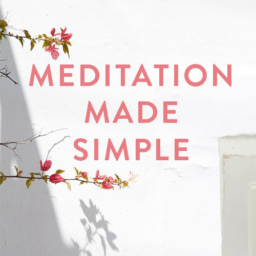 Tuesday, August 15th --  Meditation Made Simple : Always Profound