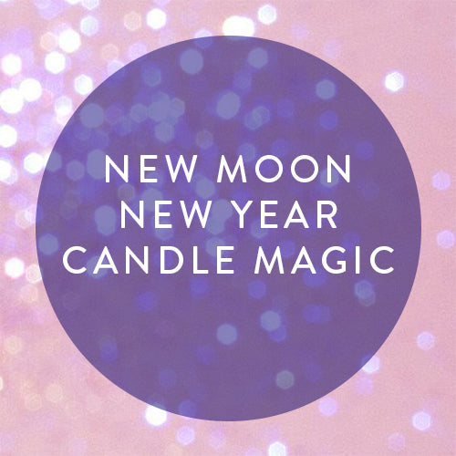 Tuesday, January 1st -- New Moon, New Year + Candle Magic