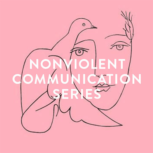 Tuesdays, Sept-Oct -- Nonviolent Communication : A 5-Week Series