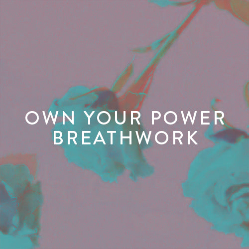 Tuesday, August 13th -- Own Your Power Breathwork
