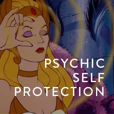 Saturday, May 11th -- Psychic Self Protection