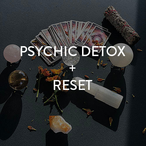 Saturday, December 29th -- Psychic Detox + Reset