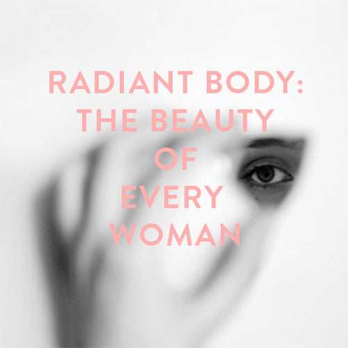 Sunday, July 30th -- Radiant Body: The Beauty of Every Woman