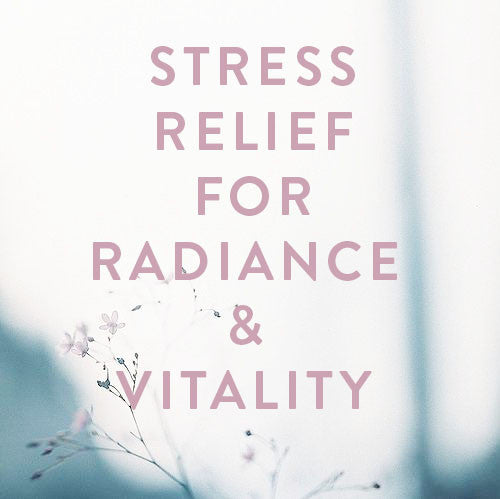 Saturday, March 4th - Stress Relief for Radiance & Vitality