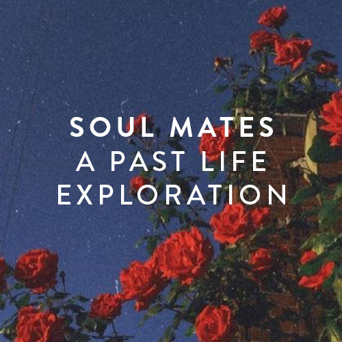 Tuesday, April 23rd -- Soul Mates: A Past Life Exploration