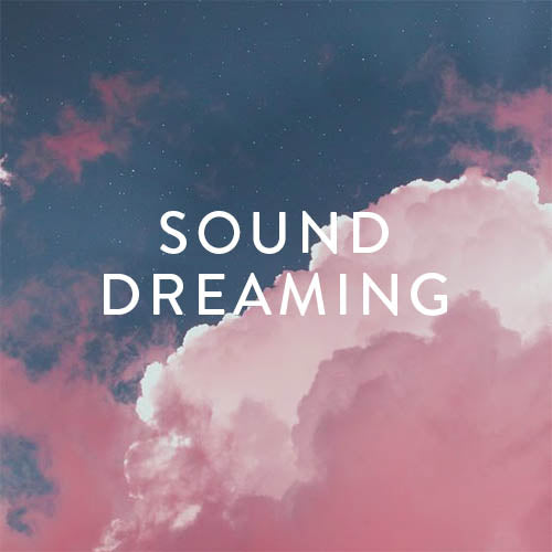 Wednesday, July 31st -- Sound Dreaming