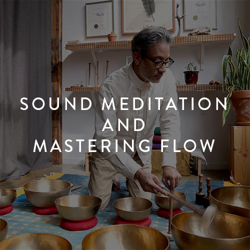 Wednesday, August 15th -- Sound Meditation & Mastering Flow