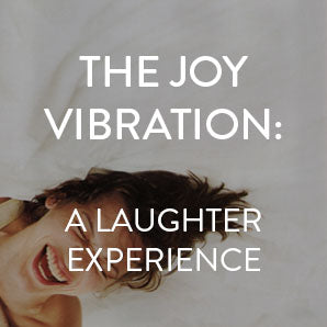 Thursday, May 16th -- The Joy Vibration: a Laughter Experience