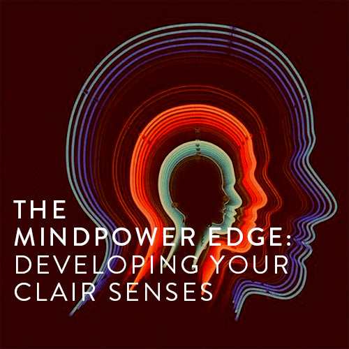 Wednesdays, July -- Get The MindPower Edge ® : Developing The Clair Senses