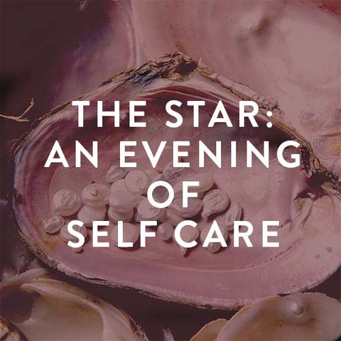Wednesday, December 20th -- The Star : An Evening of Self Care