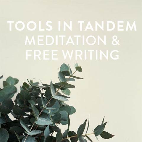 Tuesday, October 3rd --  Tools in Tandem: Meditation & Free Writing