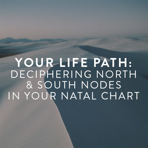 Wednesday, June 19th -- Your Life Path: Deciphering the North and South Nodes in our Natal charts