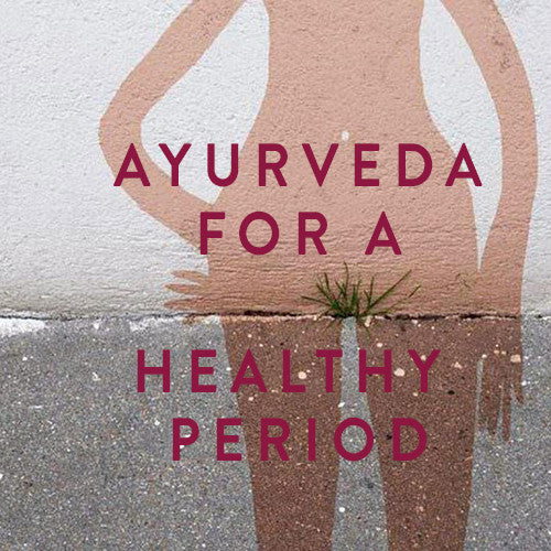 Saturday, March 19th-- Ayurveda for a Healthy Period