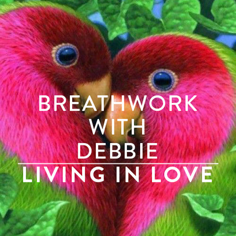 Friday, June 15th -- Breathwork with Debbie : Living in Love
