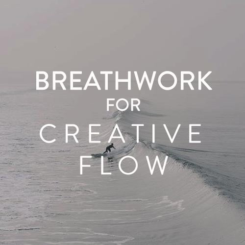 Tuesday April 16th -- Breathwork for Creative Flow