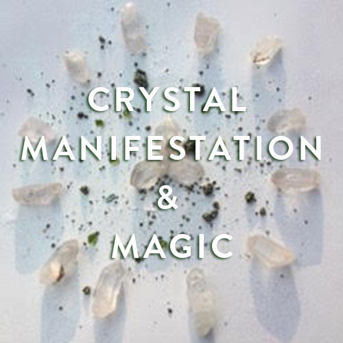 Sunday, January 8th -- Crystal Manifestation & Magic : Co-Creating Your New Year