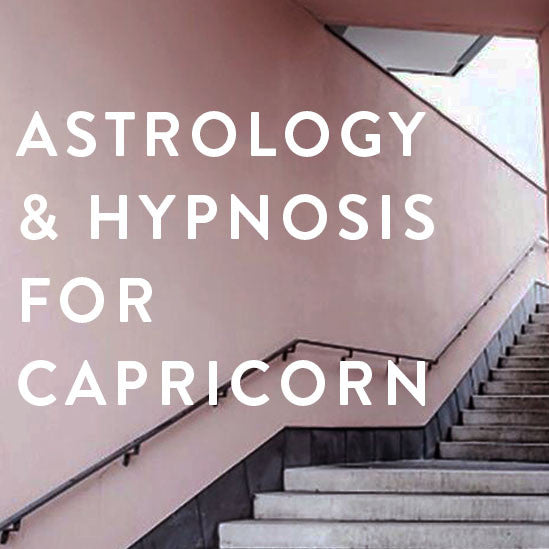 Thursday, January 12th : Astrology & Hypnosis for Capricorn