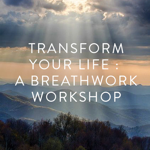 Friday, April 19th -- Transform Your Life: A Breathwork Workshop