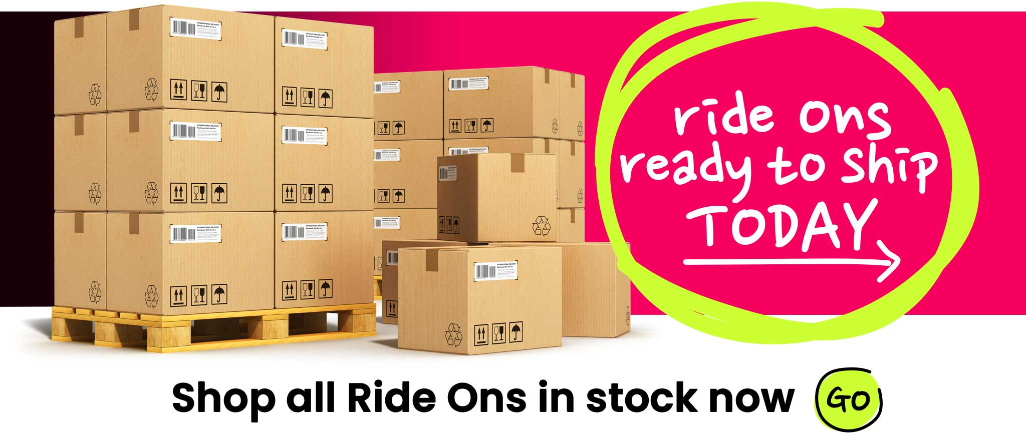 Ride Ons in stock NOW
