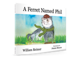 A Ferret Named Phil - Children's book written by William Reimer  (FREE POSTAGE*)