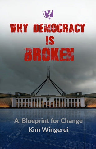 Book by Kim Wingerei - 'Why democracy is broken: A blueprint for change' (FREE POSTAGE)