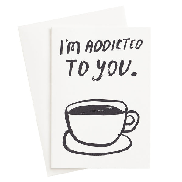 Addicted To You Letterpress Card