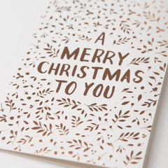 A Merry Christmas To You Floral Foil Card