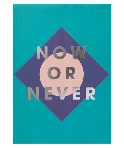 Now or Never Print (Sold Out)