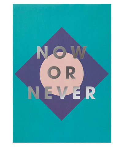 Now or Never Print
