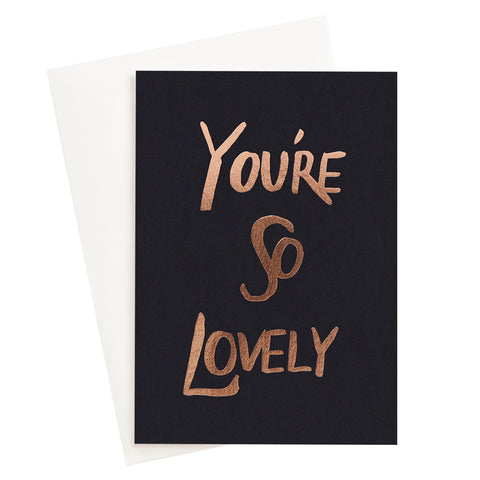 You're So Lovely Card