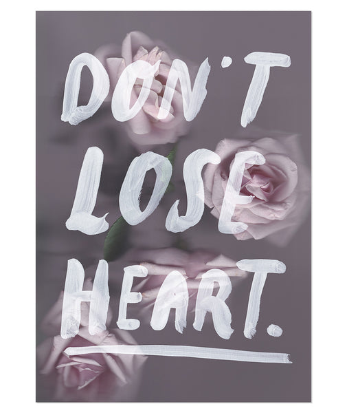 Don't Lose Heart Print